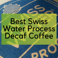 Best Swiss Water Process Decaf Coffee