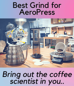 Best Grind for AeroPress