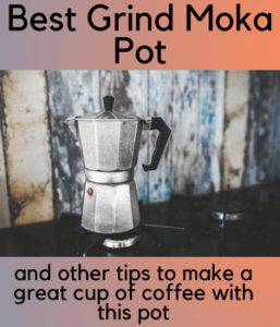 Best Grind for Moka Pot
