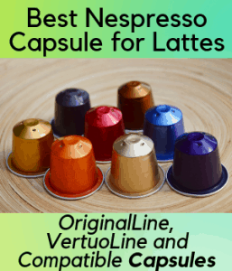 Best Nespresso Capsule for Lattes