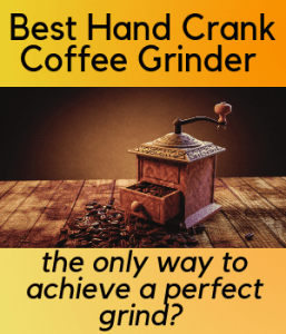Best Hand Crank Coffee Grinder