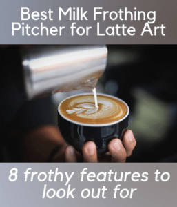 Best Milk Frothing Pitcher For Latte Art
