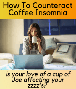 How to Counteract Coffee Insomnia