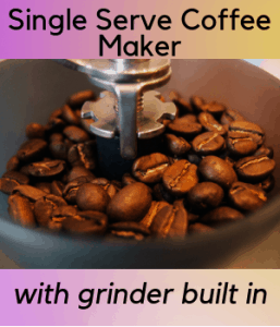 Single Serve Coffee Maker With Grinder Built In
