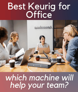 Best Keurig for Office